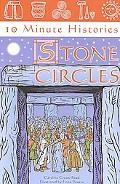 10 Minute Histories Stone Circles
