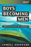 Boys Becoming Men Creating Rites of Passage for the 21st Century