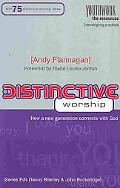 Distinctive Worship How A New Generation Connects With God