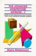 Advanced Montessori Method: Spontaneous Activity in Education - Maria Montessori - Paperback