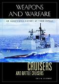 Cruisers and Battle Cruisers An Illustrated History of Their Impact