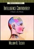 Intelligence Controversy A Guide to the Debates