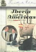 Iberia And The Americas Culture, Politics, And History