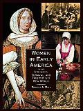 Women In Early America Struggle, Survival, And Freedom In A New World