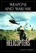 Helicopters An Illustrated History Of Their Impact
