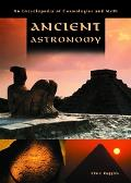 Ancient Astronomy An Encyclopedia of Cosmologies and Myth