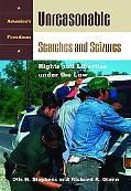 Unreasonable Searches and Seizures Rights and Liberties Under the Law