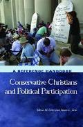 Conservative Christians and Political Participation A Reference Handbook