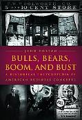 Bulls, Bears, Boom, And Bust A Historical Encyclopedia of American Business Concepts
