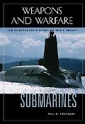 Submarines An Illustrated History of Their Impact