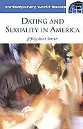Dating and Sexuality in America A Reference Handbook