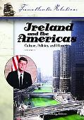 Ireland and the Americas Culture, Politics, and History