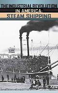 Industrial Revolution In America Iron And Steel, Railroads, Steam Shipping