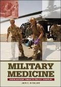 Military Medicine: From Ancient Times to the 21st Century: From Ancient Times to the 21st Ce...