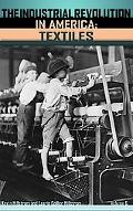 Industrial Revolution in America Automobiles, Mining And Petroleum, Textiles
