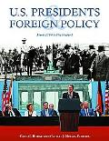U.S. Presidents And Foreign Policy From 1789 to the Present
