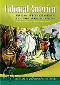 Colonial America from Settlement to the Revolution Colonial America from Settlement to the R...