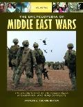 Encyclopedia of Middle East Wars : The United States in the Persian Gulf, Afghanistan, and I...