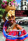 Cuba A Global Studies Handbook