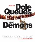 Dole Queues and Demons : British Election Posters from the Conservative Party Archive