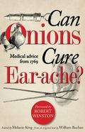 Can Onions Cure Ear-ache? : Medical Advice From 1769