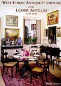 Antique Furniture of the Lesser Antilles 1740-1940