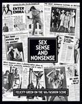 Sex, Sense and Nonsense : Felicity Green on the 60's Fashion Scene