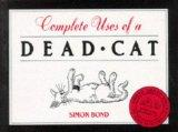 Complete Uses of a Dead Cat: