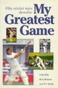 My Greatest Game Cricket