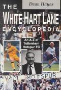 White Hart Lane Encyclopedia An A-Z of Tottenham Hotspur