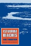 Estuarine Beaches An Introduction to the Physical and Human Factors Affecting Use and Manage...