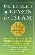 Defenders of Reason in Islam Mu'Tazilism from Medieval School to Modern Symbol