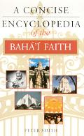 Concise Encyclopedia of the Baha'I Faith