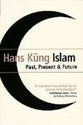 Islam Past, Present and Future