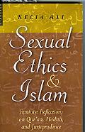Sexual Ethics And Islam Feminist Reflections on Qur'an, Hadith And Jurisprudence