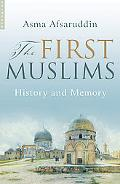 First Muslims History and Memory