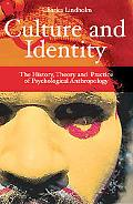 Culture and Identity: The History, Theory, and Practice of Psychological Anthropology