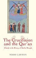The Crucifixion and the Qur'an: A Study in the History of Muslim Thought