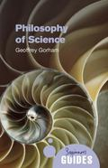 The Philosophy of Science: A Beginner's Guide (Beginner's Guide Series)