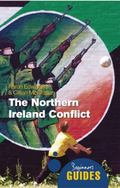 The Northern Ireland Conflict: A Beginner's Guide (Beginner's Guides (Oneworld))