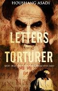 Letters to My Torturer : Love, Revolution, and Imprisonment in Iran