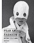 Fear and Fashion in the Cold War
