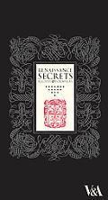 Renaissance Secrets: Recipes and Formulas