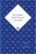 Complete Shorter Poetry Of George Eliot