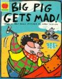 Big Pig Gets Mad Pb (Orchard Picturebooks)