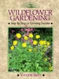 Wildflower Gardening Step by Step to Growing Success