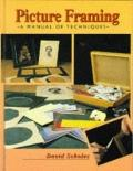 Picture Framing: A Manual of Techniques - David Scholes - Hardcover