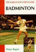 Badminton The Skills of the Game