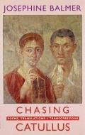 Chasing Catullus Poems, Translations And Transgressions