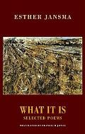 What It Is: Selected Poems